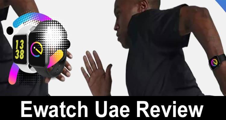 Ewatch Uae Review 2020