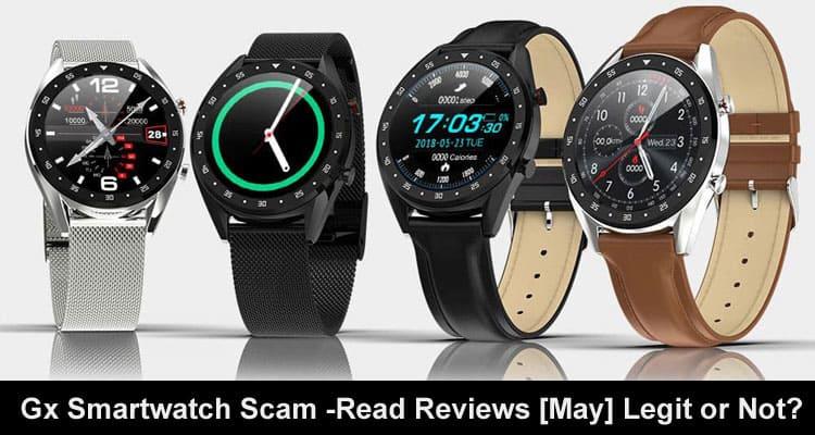 Gx Smartwatch Scam 2020