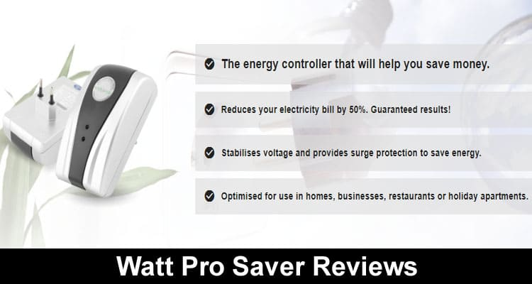 Watt Pro Saver Reviews 2020