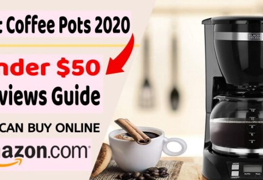 Best Coffee Pots 2020 Under $50- Reviews Guide