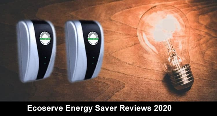 Ecoserve Energy Saver Reviews 2020 on smooth
