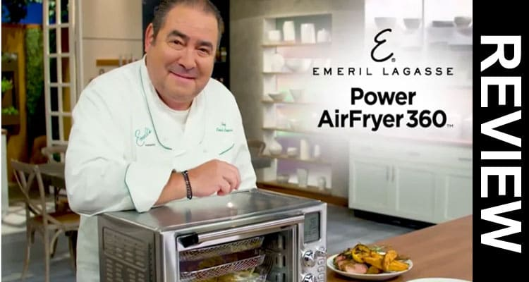 Emeril Air Fryer 360 Reviews 2020