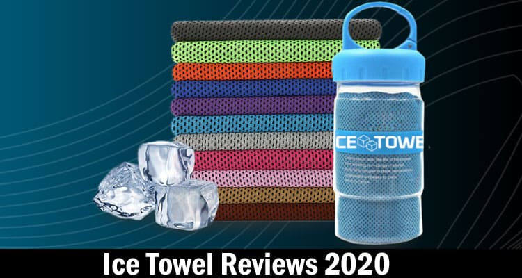 Ice Towel Reviews 2020