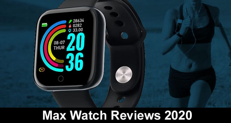 Max Watch Reviews 2020 on Smooth