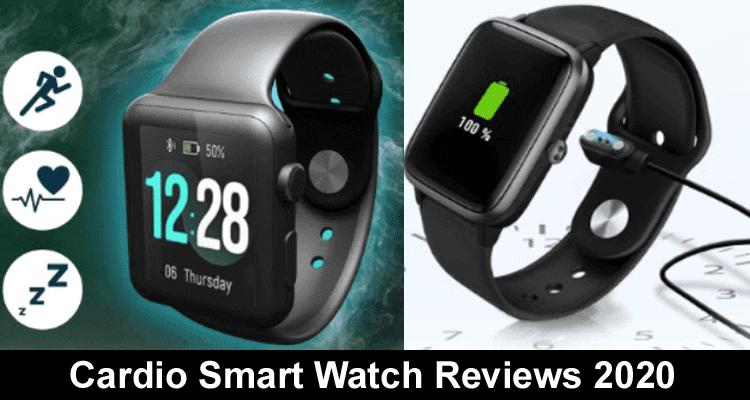 Cardio Smart Watch Reviews 2020
