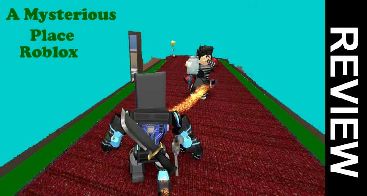 A Mysterious Place Roblox 2020