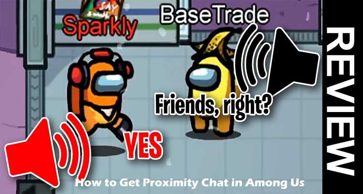 How To Get Proximity Chat In Among Us 2020