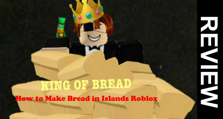 How to Make Bread in Islands Roblox 2020