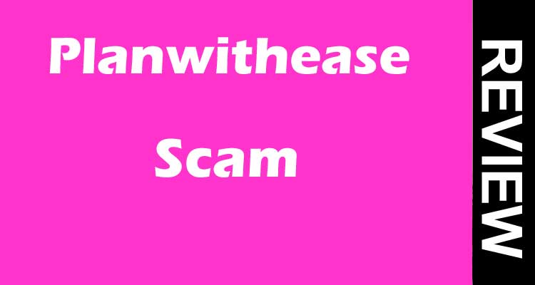 Planwithease Scam (Nov 2020) Get A Retirement Plan!