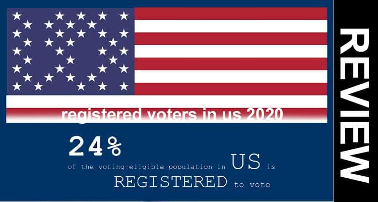 Registered Voters In US 2020 .