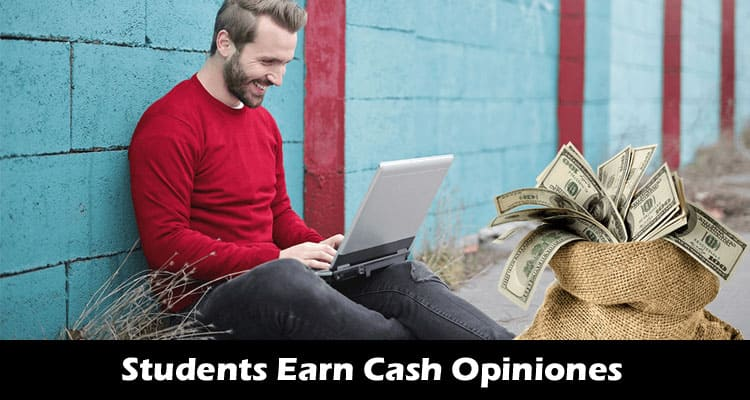Students Earn Cash Opiniones 2020