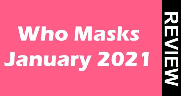 Who Masks January 2021