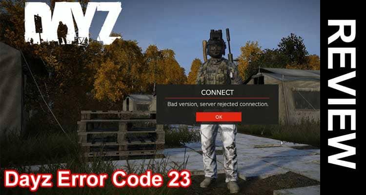 Dayz Error Code 23 2021