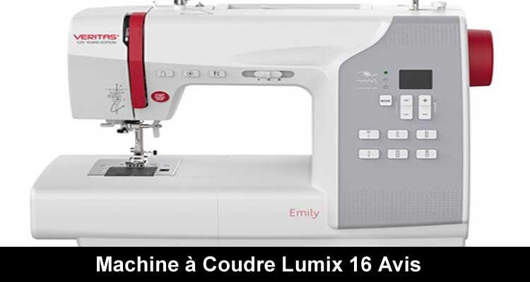 Machine à Coudre Lumix 16 Avis 2021