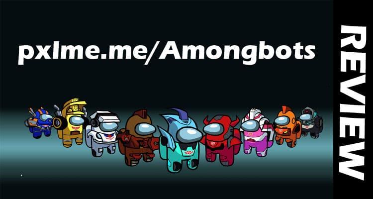 pxlme.me/Amongbots 2021