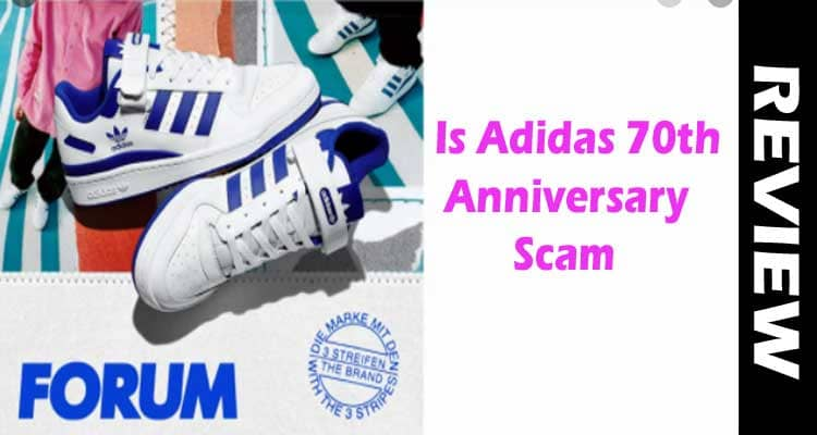 Is Adidas 70th Anniversary Scam 2021