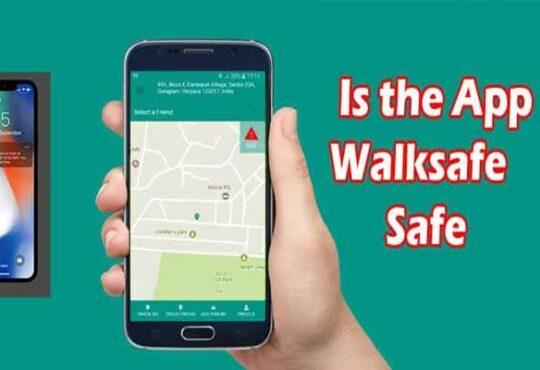 Is the App Walksafe Safe 2021