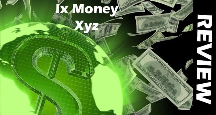 Ix Money Xyz Reviews