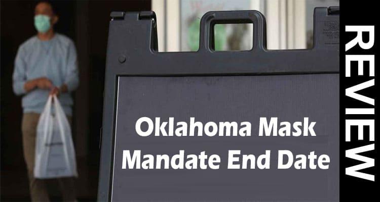 Oklahoma Mask Mandate End Date 2021