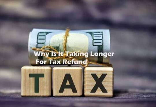 Why Is It Taking Longer For Tax Refunds 2021