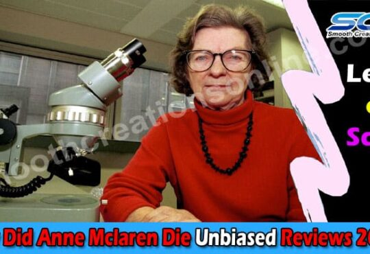How Did Anne Mclaren Die (April) Get Detailed Insight!