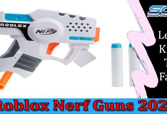 Roblox Nerf Guns 2021