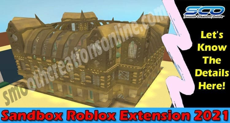 Sandbox Roblox Extension 2021.