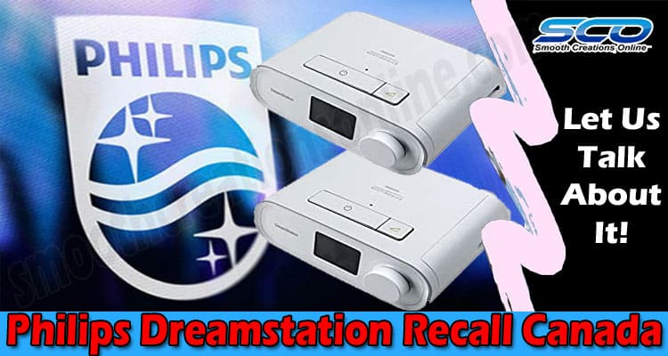 Philips Dreamstation Recall Canada {June} Get Details!