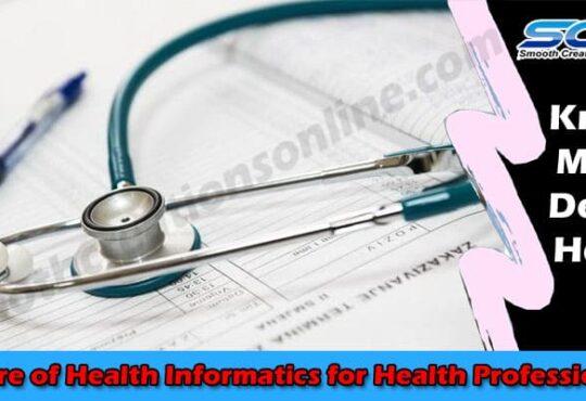 Future of Health Informatics for Health Professionals 2021