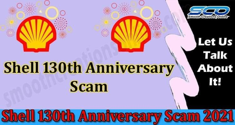 Shell 130th Anniversary Scam 2021