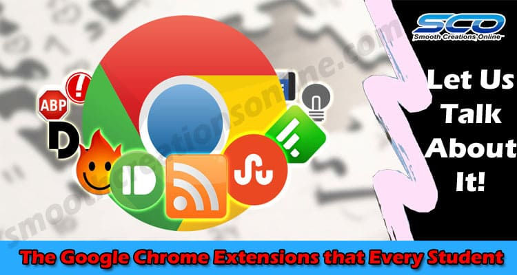 The Google Chrome Extensions that Every Student Should Download 2021