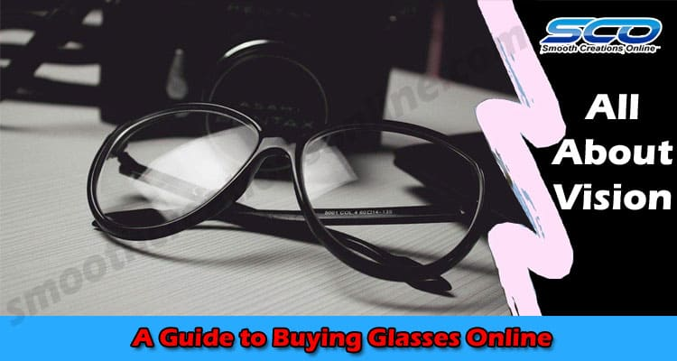 All About Vision A Guide to Buying Glasses Online