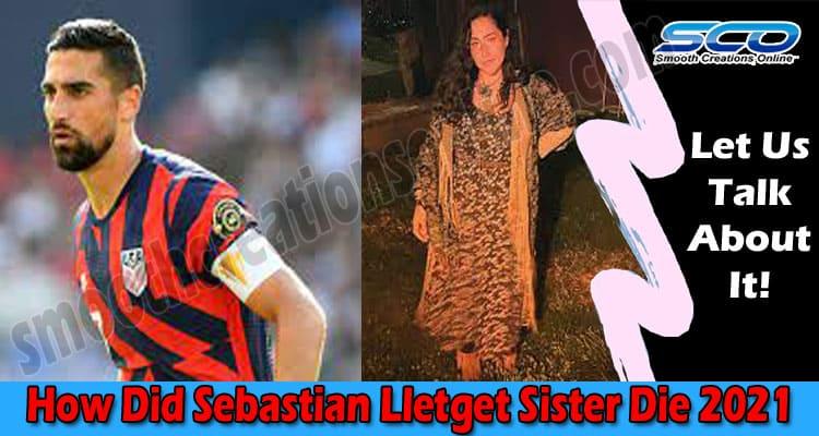 Latest News Sebastian Lletget Sister