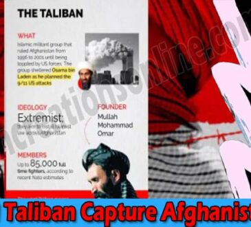 How Did Taliban Capture Afghanistan (Aug) Check Updates!