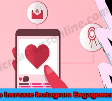 The Best Top 7 Ways to Increase Instagram Engagement