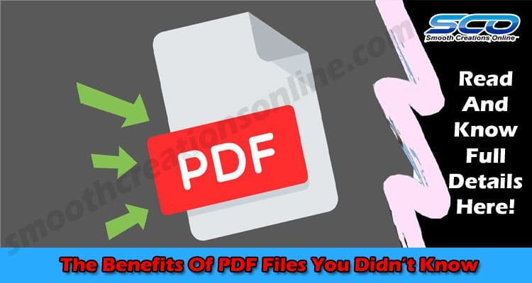 The Best Top Benefits Of PDF Files You Didn't Know